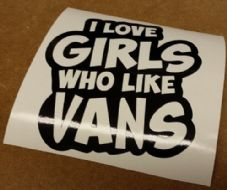 I Love Girls Who Like Vans Sticker/Decal